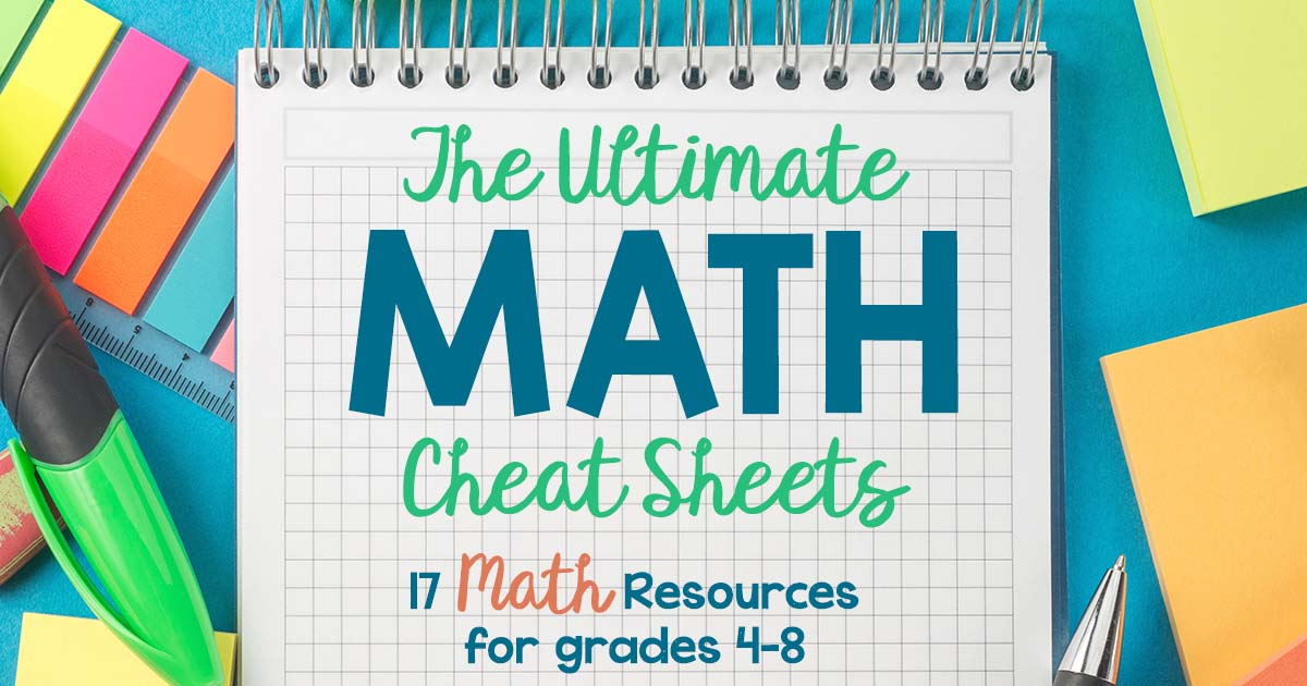 The Ultimate Math Cheat Sheets: 17 Resources for Grades 4-8